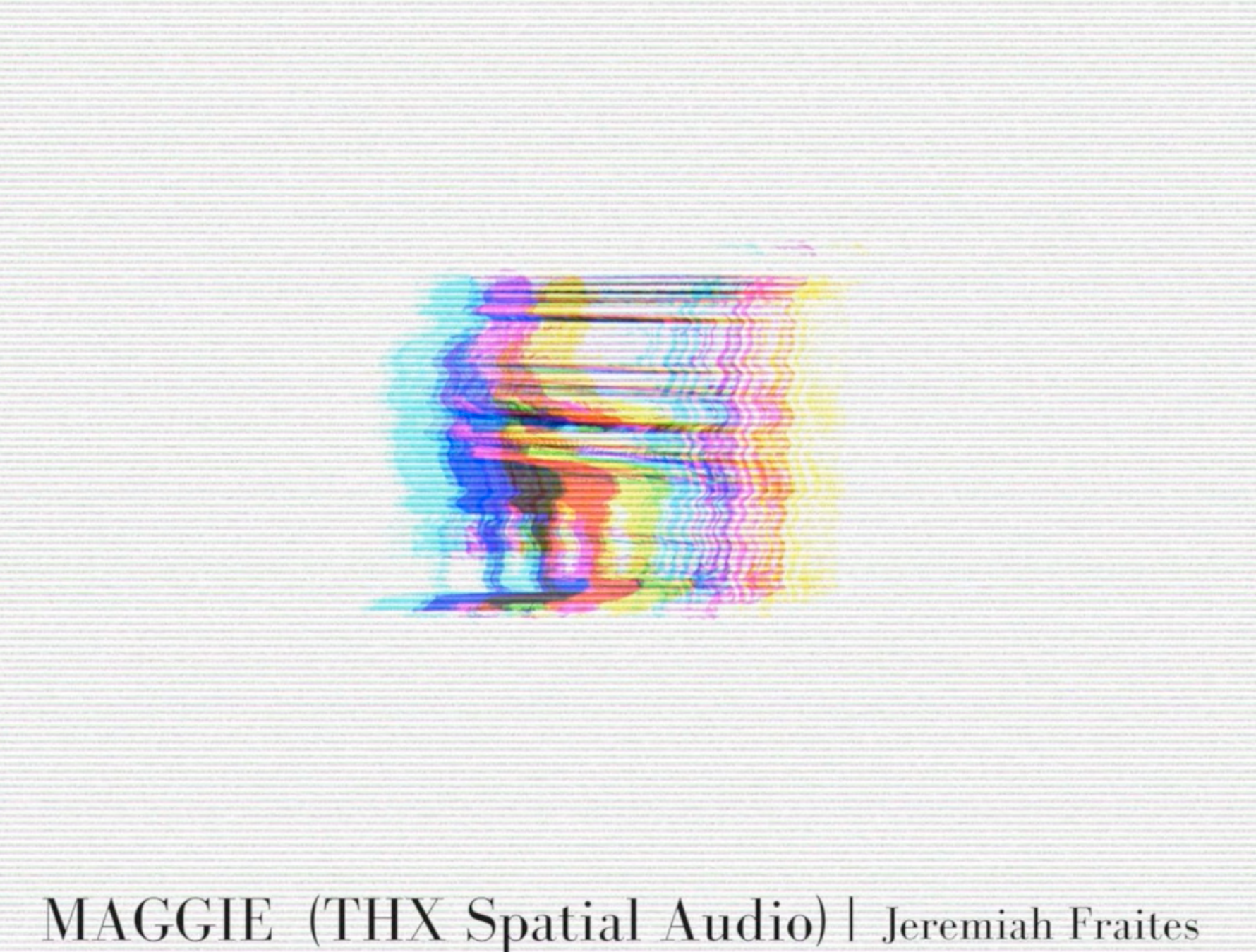 Maggie Song by Jeremiah Fraites Spatialized by THX